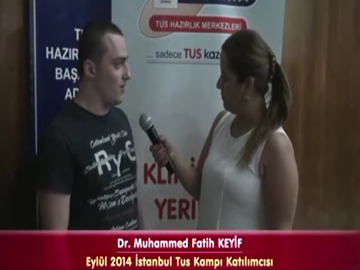 Dr. Muhammed Fatih KEYİF – Eylül 2014 İstanbul TUS Kampı