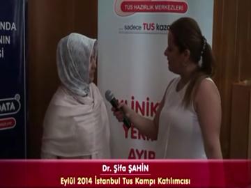 Dr. Şifa ŞAHİN - Eylül 2014 İstanbul TUS Kampı