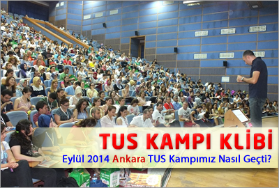 Eylül 2014 Ankara TUS Kampımız Nasıl Geçti ?