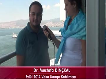 Dr. Mustafa DİNÇKAL - Eylül 2014 İzmir Vaka Kampı Katılımcı Röportajları