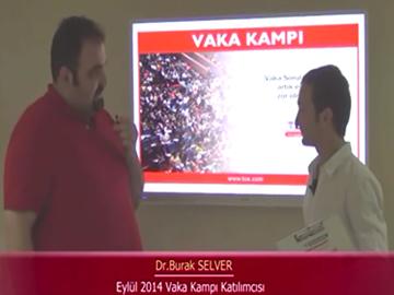 Dr. Burak SELVER - Eylül 2014 Kadıköy Vaka Kampı