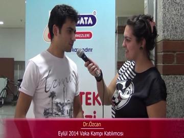 Dr. Özcan - Eylül 2014 Vaka Kampı Katılımcı Röportajları