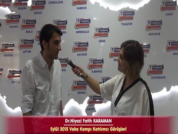 Dr. Niyazi Fatih KARAMAN - Eylül 2015 Vaka Kampı Röportajları