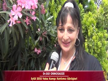 Dr. Gül ORMOSADZE - Eylül 2015 İstanbul Vaka Kampı Röportajları