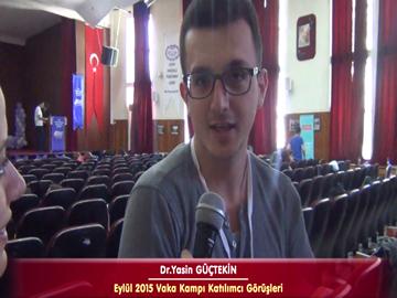 Dr. Yasin GÜÇTEKİN - Eylül 2015 İstanbul Vaka Kampı Röportajları