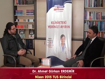 Nisan 2015 TUS Birincisi - Dr. Ahmet Gürkan ERDEMİR