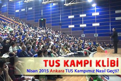 Nisan 2015 Ankara TUS Kampımız Nasıl Geçti ?