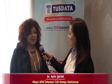 Dr. Aylin ŞAFAK - Nisan 2015 İstanbul TUS Kampı Röportajları