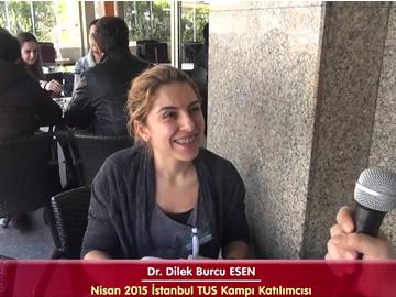 Dr. Dilek Burcu ESEN - Nisan 2015 İstanbul TUS Kampı Röportajları