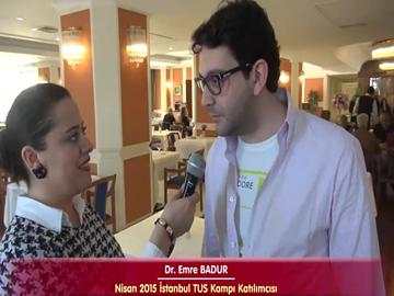 Dr. Emre BADUR - Nisan 2015 İstanbul TUS Kampı Röportajları