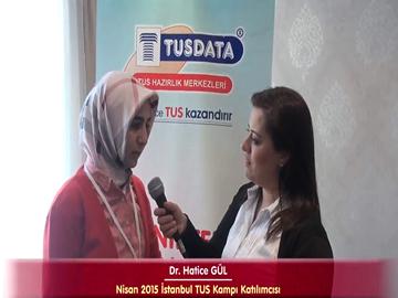Dr. Hatice GÜL - Nisan 2015 İstanbul TUS Kampı Röportajları