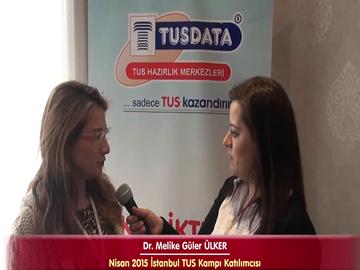 Dr. Melike Güler ÜLKER - Nisan 2015 İstanbul TUS Kampı Röportajları