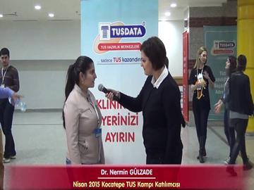 Dr. Nermin GÜLZADE - Nisan 2015 TUS Kampı Katılımcı Röportajları