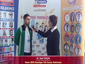 Dr. Suat YALÇIN - Nisan 2015 TUS Kampı Katılımcı Röportajları