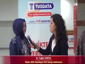 Dr. Tuğba KARTAL - Nisan 2015 TUS Kampı Katılımcı Röportajları