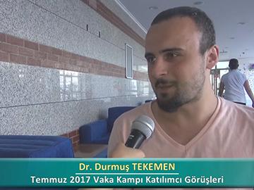 Dr. Durmuş TEKEMEN - 2017 Yaz Dönemi Ankara Vaka Kampı Röportajları