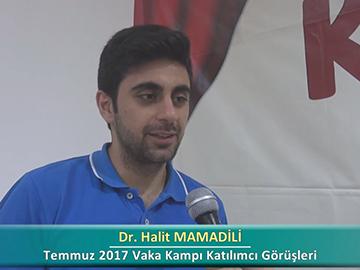 Dr. Halit MAMADİLİ - 2017 Yaz Dönemi Ankara Vaka Kampı Röportajları