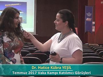 Dr. Hatice Kübra YEŞİL - 2017 Yaz Dönemi Haseki Vaka Kampı Röportajları