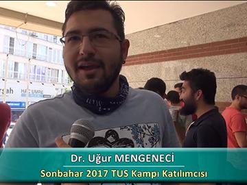 Dr. Uğur MENGENECİ - Sonbahar 2017 Ankara TUS Kampı Röportajları