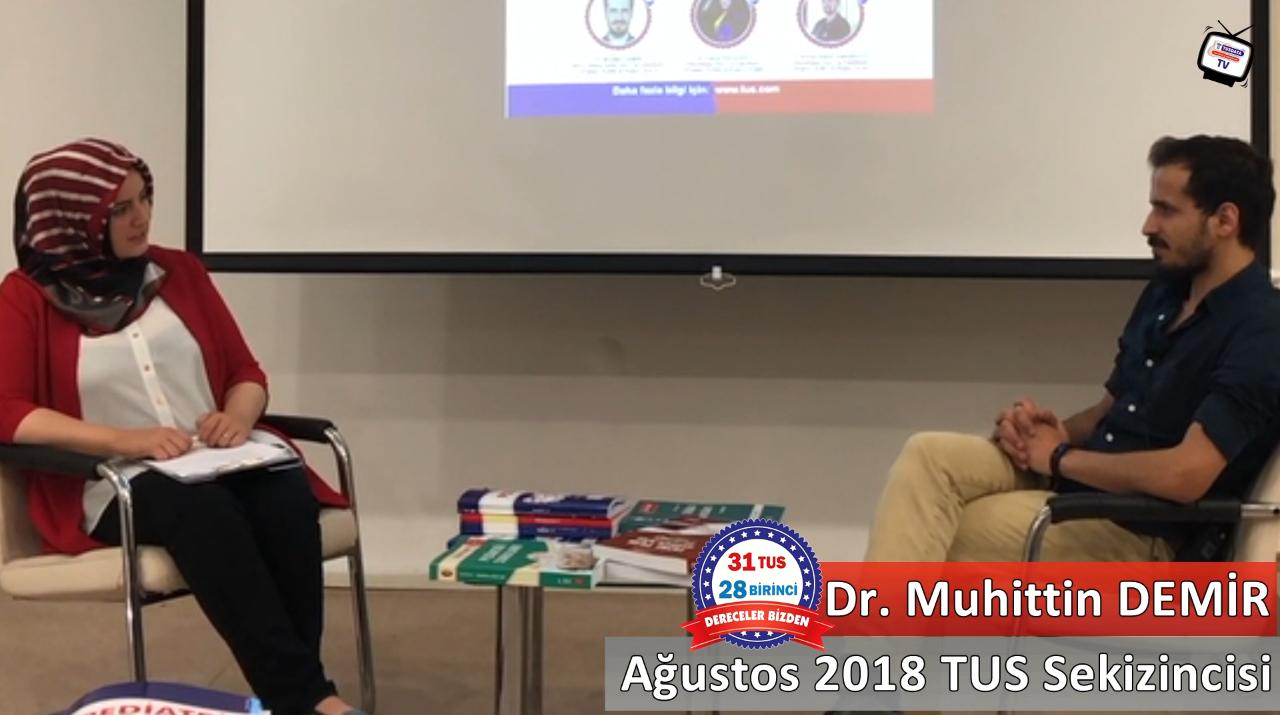 Ağustos 2018 TUS 8.'si - Dr. Muhittin DEMİR ile TUS'a Hazırlık Süreci