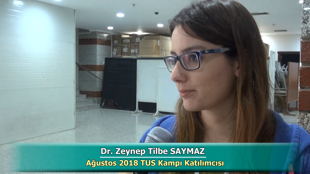 Dr. Zeynep Tilbe SAYMAZ - Ağustos 2018 Ankara TUS Kampı Röportajları