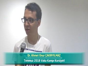 Dr. Ahmet Onur ÇAKIRYILMAZ - 2018 Yaz Dönemi Ankara Vaka Kampı Röportajları