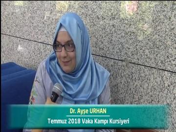 Dr. Ayşe URHAN - 2018 Yaz Dönemi Ankara Vaka Kampı Röportajları