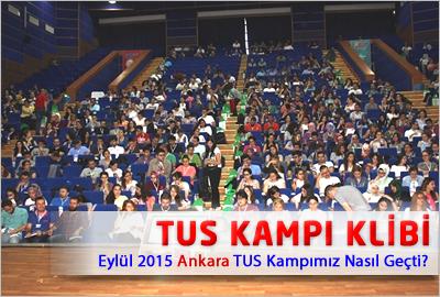 Eylül 2015 Ankara TUS Kampımız Nasıl Geçti ?