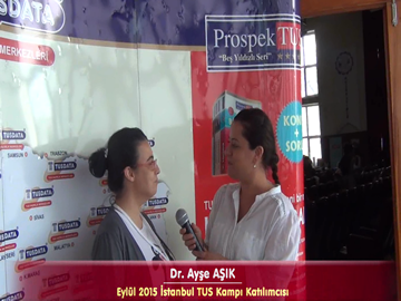Dr. Ayşe AŞIK - Eylül 2015 İstanbul TUS Kampı Röportajları