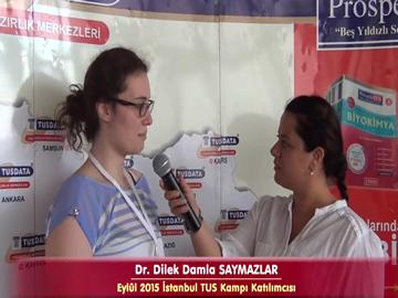 Dr. Dilek SAYMAZLAR - Eylül 2015 İstanbul TUS Kampı Röportajları