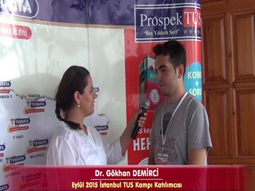 Dr. Gökhan DEMİRCİ - Eylül 2015 İstanbul TUS Kampı Röportajları