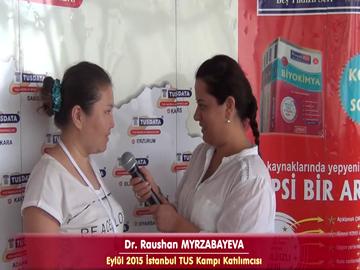 Dr. Raushan - Eylül 2015 İstanbul TUS Kampı Röportajları
