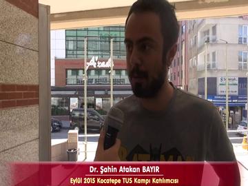 Dr. Şahin Atakan BAYIR - Eylül 2015 TUS Kampı Röportajları