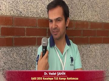 Dr. Vedat ŞAHİN - Eylül 2015 TUS Kampı Röportajları