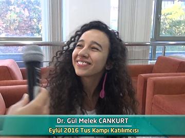 Dr. Gül Melek CANKURT - Eylül 2016 Kocatepe TUS Kampı Röportajları