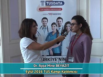 Dr. Ayşe Mine Beyazıt - Eylül 2016 İstanbul TUS Kampı Röportajları