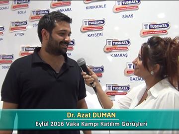 Dr. Azat DUMAN - Eylül 2016 Vaka Kampı Röportajları