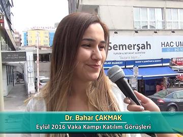 Dr. Bahar ÇAKMAK - Eylül 2016 Vaka Kampı Röportajları
