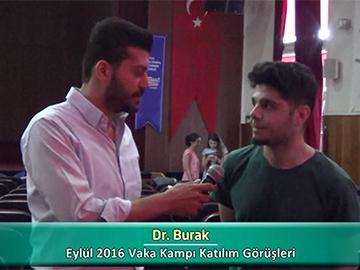 Dr. Burak - Eylül 2016 Vaka Kampı Röportajları