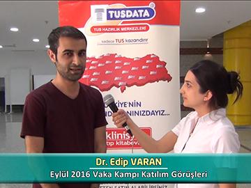 Dr. Edip VARAN - Eylül 2016 Vaka Kampı Röportajları