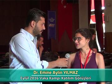 Dr. Emine Aylin YILMAZ - Eylül 2016 Vaka Kampı Röportajları