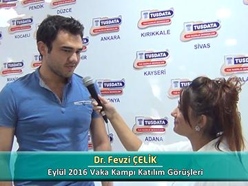Dr. Fevzi ÇELİK - Eylül 2016 Vaka Kampı Röportajları