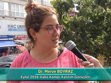 Dr. Merve BOYRAZ - Eylül 2016 Vaka Kampı Röportajları