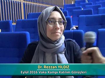 Dr. Rezzan YILDIZ - Eylül 2016 Vaka Kampı Röportajları