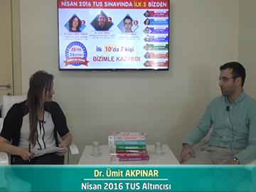 Nisan 2016 TUS Altıncısı - Dr. Ümit AKPINAR