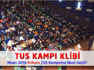 Nisan 2016 Ankara TUS Kampımız Nasıl Geçti ?