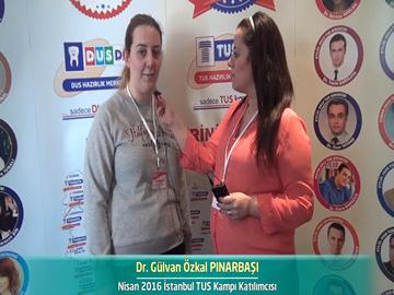 Dr. Gülvan Özkal PINARBAŞI - Nisan 2016 İstanbul TUS Kampı