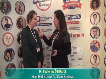Dr. Ekaterina ÖZDAVUL - Nisan 2016 İstanbul TUS Kampı
