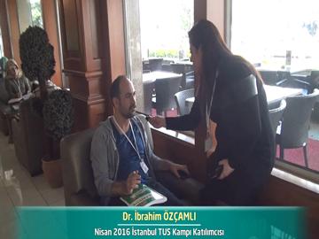 Dr. İbrahim ÖZÇAMLI - Nisan 2016 İstanbul TUS Kampı