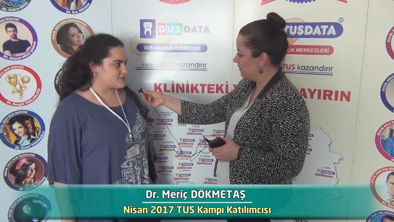 Dr. Meriç DÖKMETAŞ - Nisan 2017 İstanbul TUS Kampı Röportajları